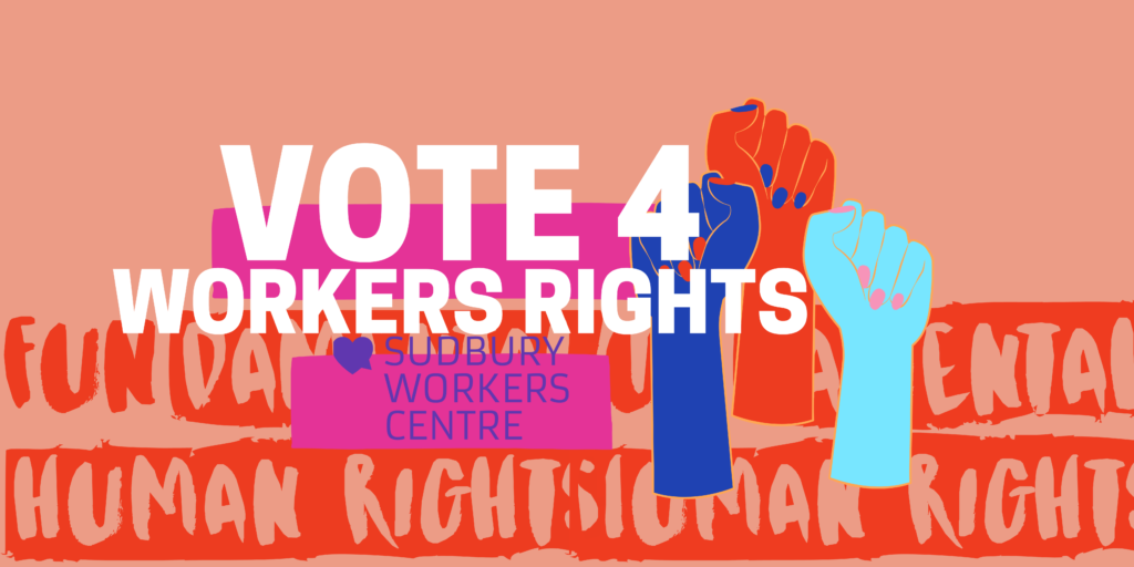 Upcoming Election: Vote For Workers Rights!
